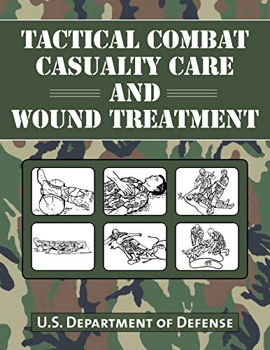 Tactical Combat Casualty Care and Wound Treatment por Department Of Defense