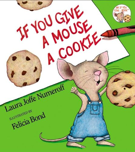 If You Give a Mouse a Cookie (If You Give... Books (Library))