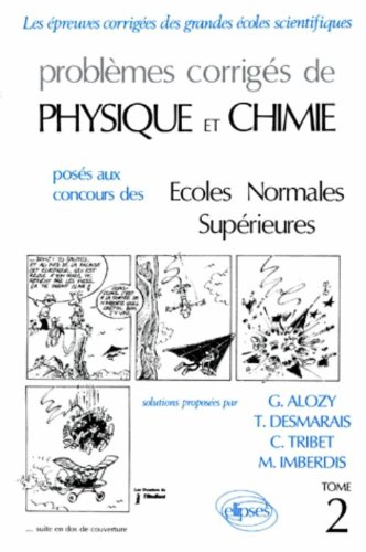 Physique/Chimie ENS 84/89, tome 2. Problèmes corrigés