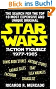 The Search for the Top 10 Most Expensive and Unique Original Star Wars Action Figures from 1977-1985 (English Edition)