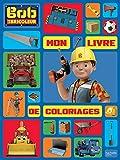 Bob le Bricoleur - Mon livre de coloriages
