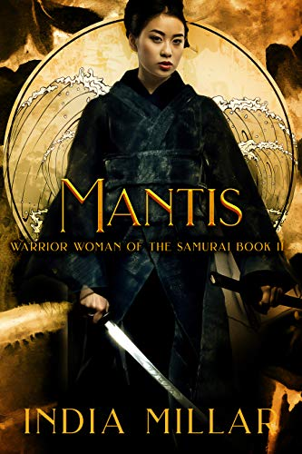 Mantis: A Japanese Historical Fiction Novel (Warrior Woman ...