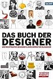 DAS BUCH DER DESIGNER: Die wichtigsten Designer & ihre größten Klassiker
