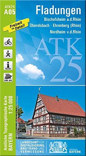 ATK25-A05 Fladungen (Amtliche Topographische Karte 1:25000): Bischofsheim a.d.Rhön, Oberelsbach, Ehrenberg (Rhön), Nordheim v.d.Rhön (ATK25 Amtliche Topographische Karte 1:25000 Bayern)