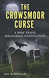 The Crowsmoor Curse: Volume 1 (Mike Travis Paranormal Mysteries) by Jan McDonald (2013-01-15)