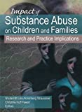 Impact of Substance Abuse on Children and Families: Research and Practice Implications by Shulamith Lala Ashenberg Straussner (2006-10-26)