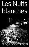 Les Nuits blanches (Annoté) - Format Kindle - 1,59 €