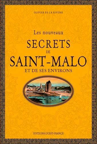 Les nouveaux secrets de Saint-Malo et de ses environs par