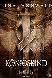 Königskind: Satyri Teil 2 von Tina Tannwald