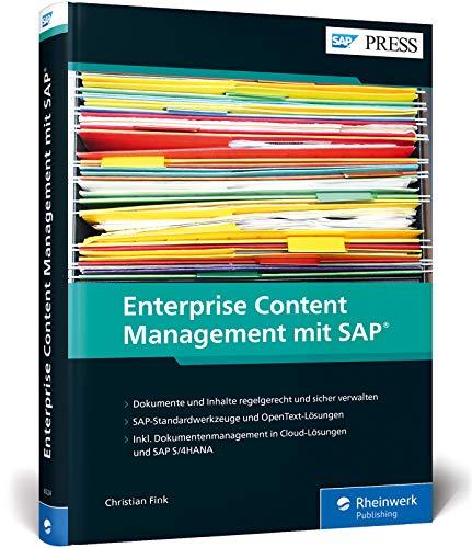 Enterprise Content Management mit SAP: Dokumentenmanagement und ECM mit Standard- und OpenText-Werkzeugen (SAP PRESS)