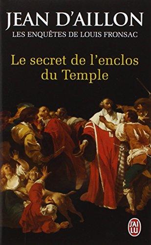 Le secret de l'enclos du Temple : Les enquêtes de Louis Fronsac par Jean d'Aillon