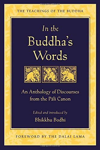 In the Buddha's Words: An Anthology of Discourses from the Pali Canon (Teachings of the Buddha) por Bhikkhu Bodhi