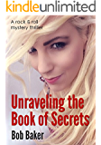 Unraveling the Book of Secrets: A rock and roll mystery thriller (English Edition)