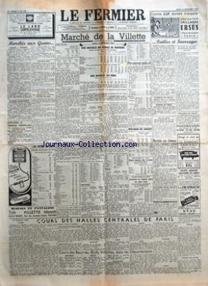 FERMIER (LE) [No 100] du 16/12/1954 - MARCHES AUX GRAINS GRAINS - FARINES GRAINES FOURRAGERES LEGUMES SECS LES EXPLOITANTS AGRICOLES DE L'OISE PROTESTENT CONTRE LES PRETENTIONS DES CONSERVEURS RELATIVES AU PRIX DES POIS LES VENTES DE CUIRS VENTES PUBLIQUES DE PARIS PRIX AU KILO NON VARONNE MARCHE DE LA VILLETTE GROS BETAIL VENTE TRES LENTE VEAUX VENTE TOUJOURS DIFFICILE MOUTONS VENTE MOYENNE - PORCS VENTE SOUTENUE PRIX-COURANT POIDS VIF MOUVEMENT DES ABATTOIRS BOUCHERIE EN GRO
