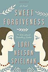 Sweet Forgiveness: A Novel by Lori Nelson Spielman (2015-06-02)