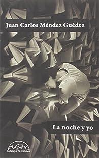 La Noche Y Yo par Juan Carlos Méndez Guédez