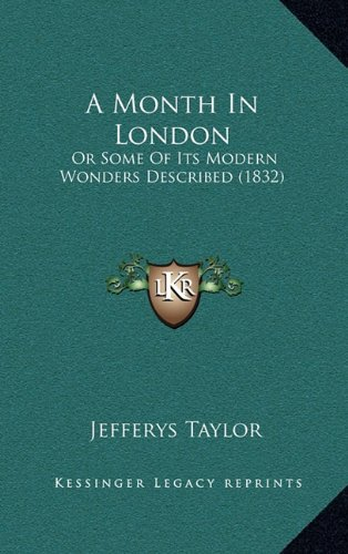 A Month in London: Or Some of Its Modern Wonders Described (1832)