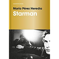 STARMAN de María Pérez Heredia (RESERVOIR NARRATIVA)