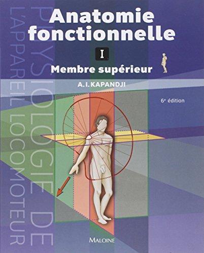 Anatomie fonctionnelle 1 : Membres supérieurs. Physiologie de l'appareil locomoteur