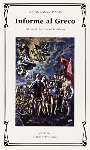 Informe al Greco (Letras Universales) por Nicos Casandsakis
