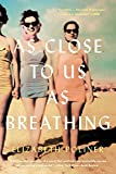 Front cover for the book As Close to Us as Breathing: A Novel by Elizabeth Poliner