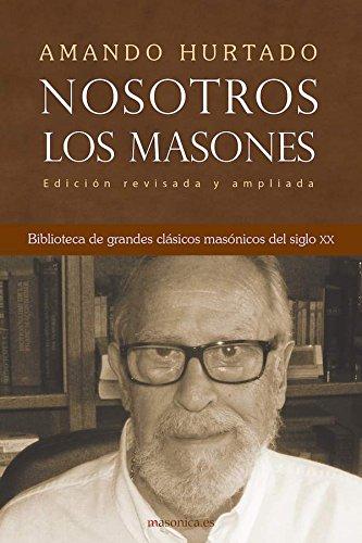 Nosotros, los masones (Autores contemporáneos nº 100035) por Amando Hurtado
