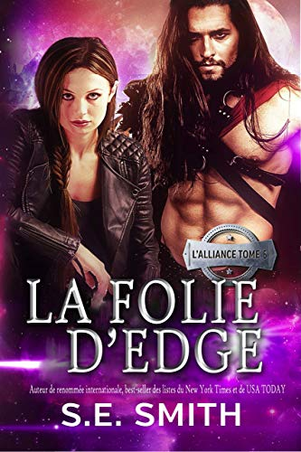 La folie d'Edge: L'Alliance Tome 6 par S.E. Smith