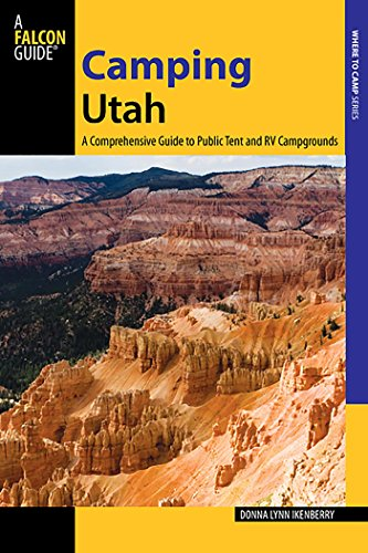 Epub Descargar Camping Utah: A Comprehensive Guide to Public Tent and RV Campgrounds (State Camping Series)