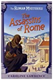 The Assassins of Rome (The Roman Mysteries) by Lawrence, Caroline (2003) Paperback