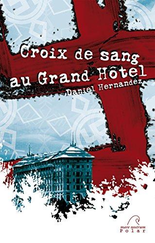 Croix de sang au Grand Htel: Finaliste - Prix du premier polar au festival de Lens (Les polars catalans)
