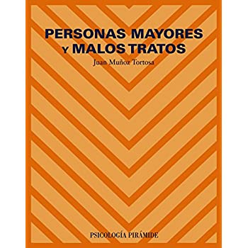 Personas Mayores y Malos Tratos/ The Elderly and Bad Treatments
