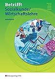 Betrifft Sozialkunde/Wirtschaftslehre -Ausgabe für Rheinland-Pfalz: Arbeitsheft