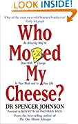 #7: Who Moved My Cheese?: An Amazing Way to Deal With Change In Your Work and In Your Life