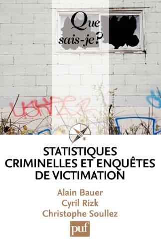 Statistiques criminelles et enquêtes de victimation: « Que sais-je ? » n° 3900
