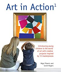 Art in Action: Introducing Children to the World of Western Art with 24 Creative Projects Inspired by 12 Masterpieces