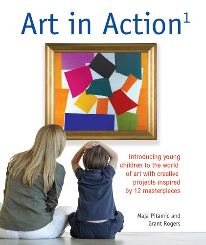 Art in Action 1: Introducing Young Children to the World of Art with 24 Creative Projects Inspired by 12 Masterpieces (Art in Action Books) por Maja Pitamic