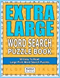 Extra Large Print Word Search: 50 Easy To Read Large Print Word Search Puzzles