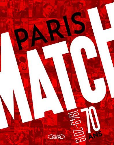 Paris Match : 70 ans 1949-2019 par Paris match