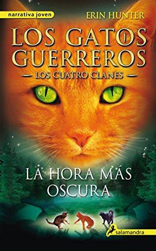 La hora más oscura: Los gatos guerreros - Los cuatro clanes VI (Narrativa Joven)