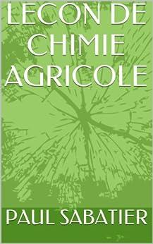 LECON DE CHIMIE AGRICOLE par [SABATIER, PAUL]