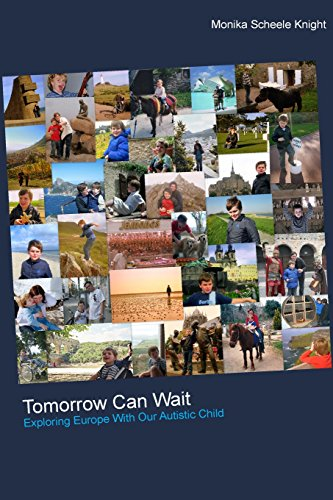 Tomorrow Can Wait: Exploring Europe with Our Autistic Child