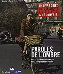 Paroles de l'ombre : lettres et carnets des Français de l'occupation 1939-1945