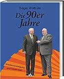 Die 90er Jahre: Wiedervereinigung und Weltkrisen - Edgar Wolfrum