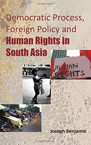 Democratic Process, Foreign Policy and Human Rights in South Asia
