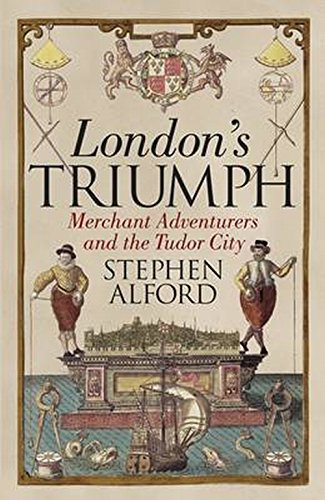Price comparison product image London's Triumph: Merchant Adventurers and the Tudor City