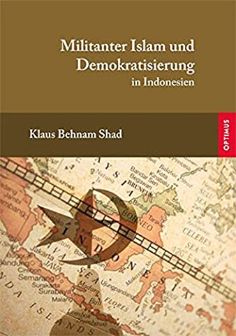 Militanter Islam und Demokratisierung: in Indonesien