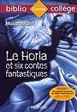 Telecharger Livres Bibliocollege Le Horla et six contes fantastiques Guy de Maupassant (PDF,EPUB,MOBI) gratuits en Francaise
