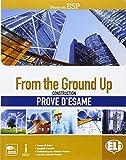 From the ground up. Prove d'esame. Con espansione online. Per le Scuole superiori