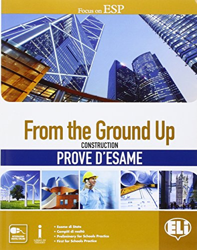 From the ground up. Prove d'esame. Con espansione online. Per le Scuole superiori