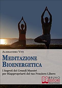 Meditazione Bioenergetica di [Viti, Alessandro]